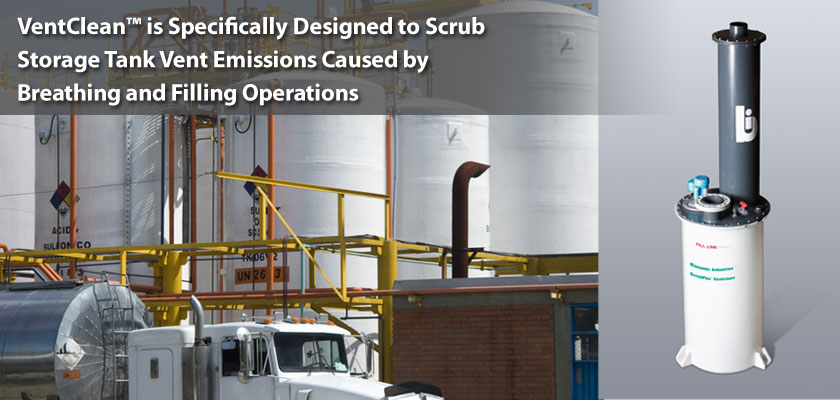 VentClean is specifically designed to scrub storage tank emissions caused by breathing and filling operations.