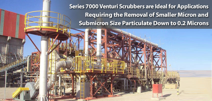 Series 7000 Venturi Scrubbers are ideal for applications requiring the removal of smaller micron and submicron size partculate down to 0.2 microns